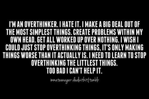 I'm an overthinker