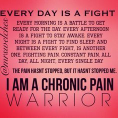 Chronic Pain Quotes Entrancing Everyday Is A Fight With Chronic Pain  Youth Of A Nationbent Not