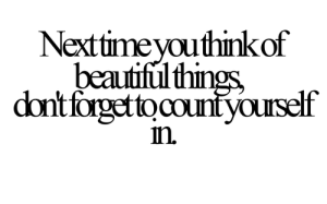 Next-time-you-think-of-beautiful-things