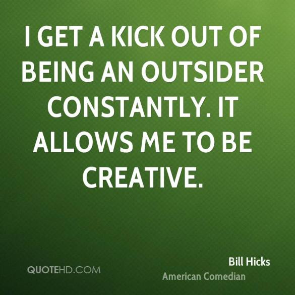 bill-hicks-comedian-i-get-a-kick-out-of-being-an-outsider-constantly